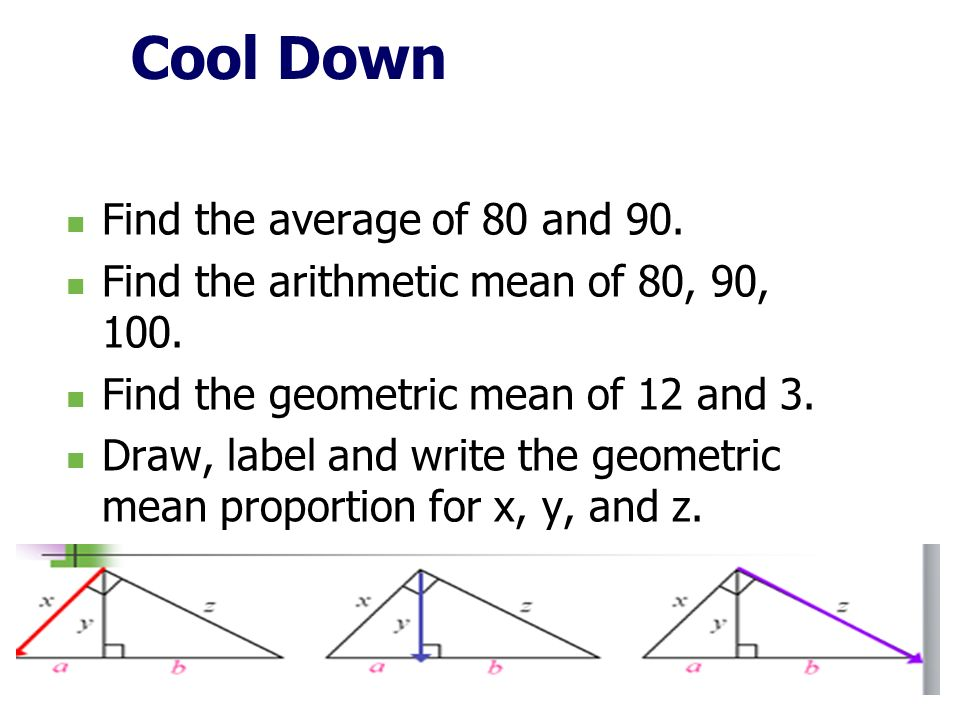 Cool Down Find the average of 80 and 90.