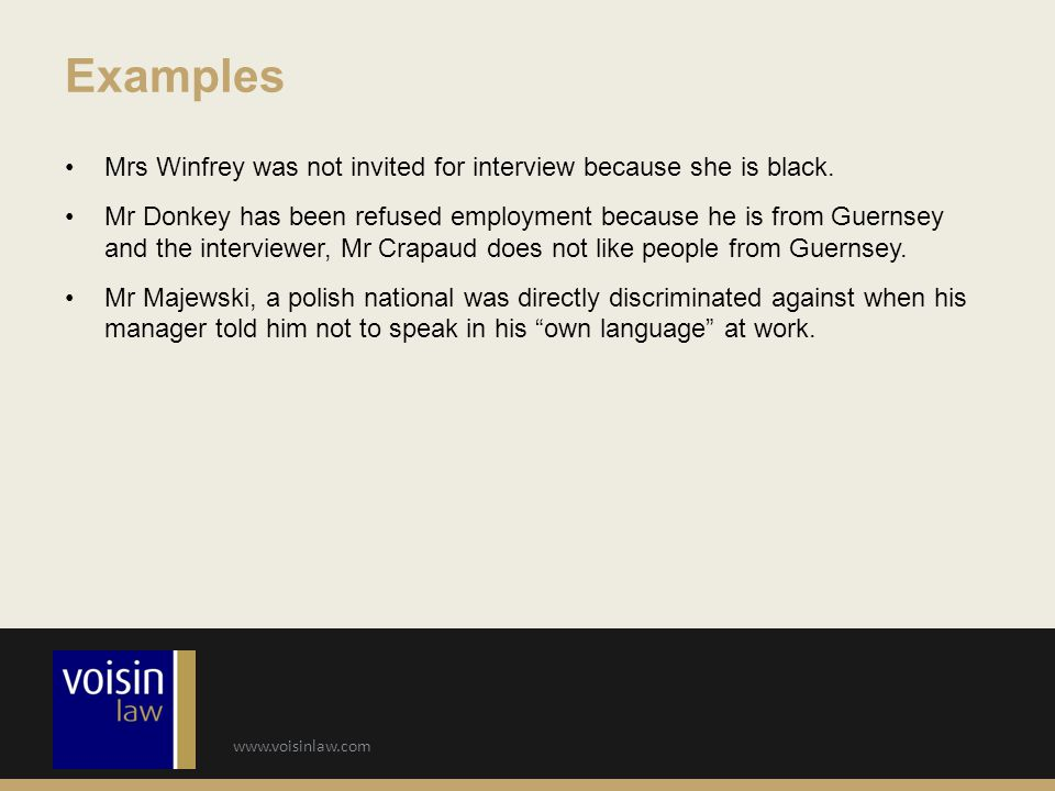 Examples Mrs Winfrey was not invited for interview because she is black.