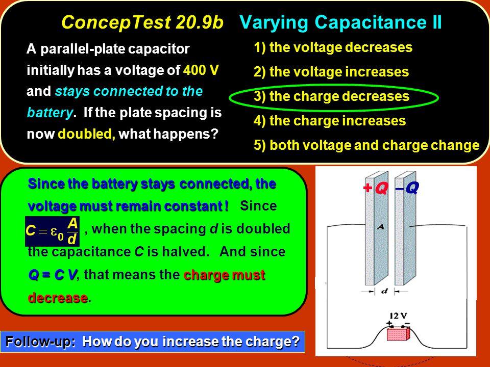 ConcepTest 20.9b Varying Capacitance II