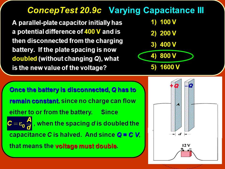 ConcepTest 20.9c Varying Capacitance III