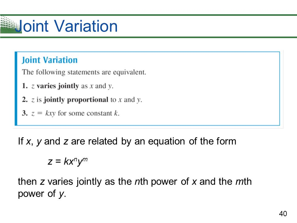 Joint Variation If x, y and z are related by an equation of the form