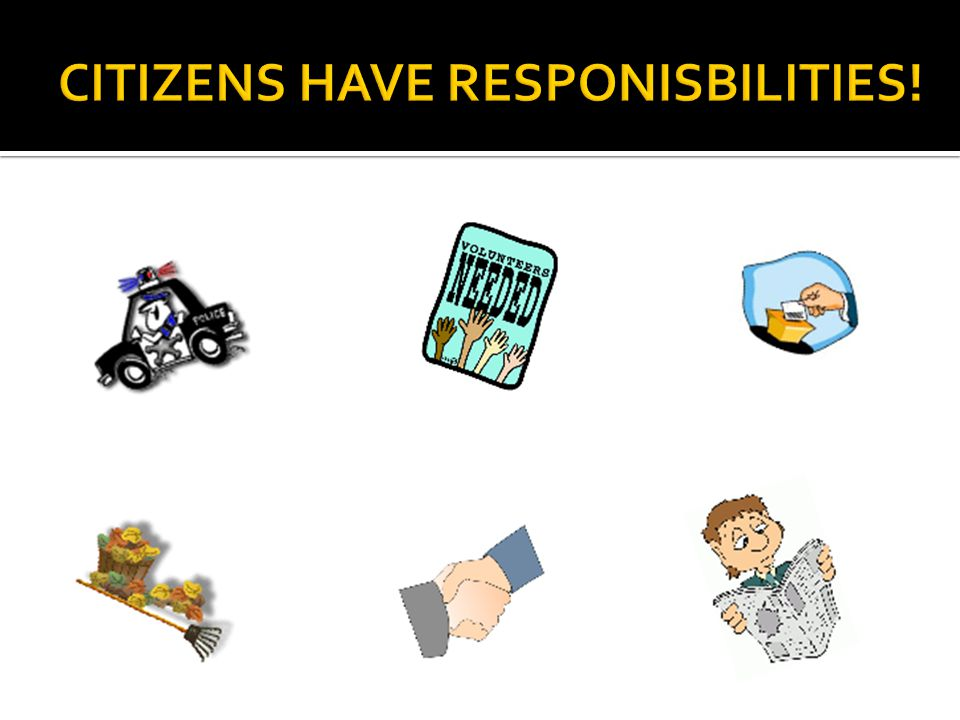 CITIZENS HAVE RESPONISBILITIES!