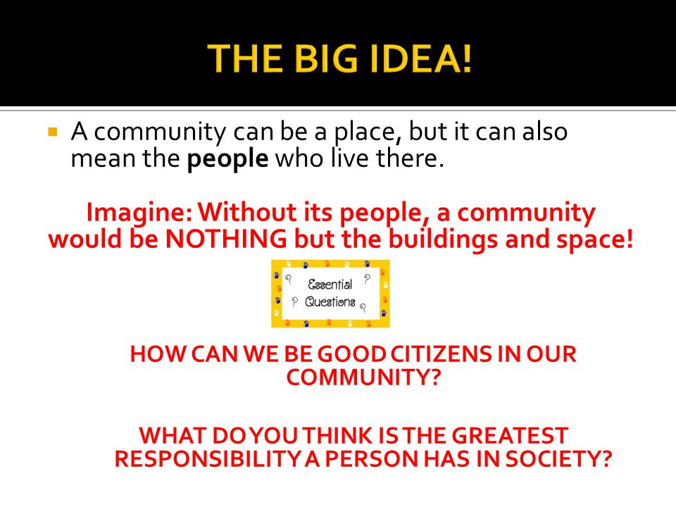 HOW CAN WE BE GOOD CITIZENS IN OUR COMMUNITY