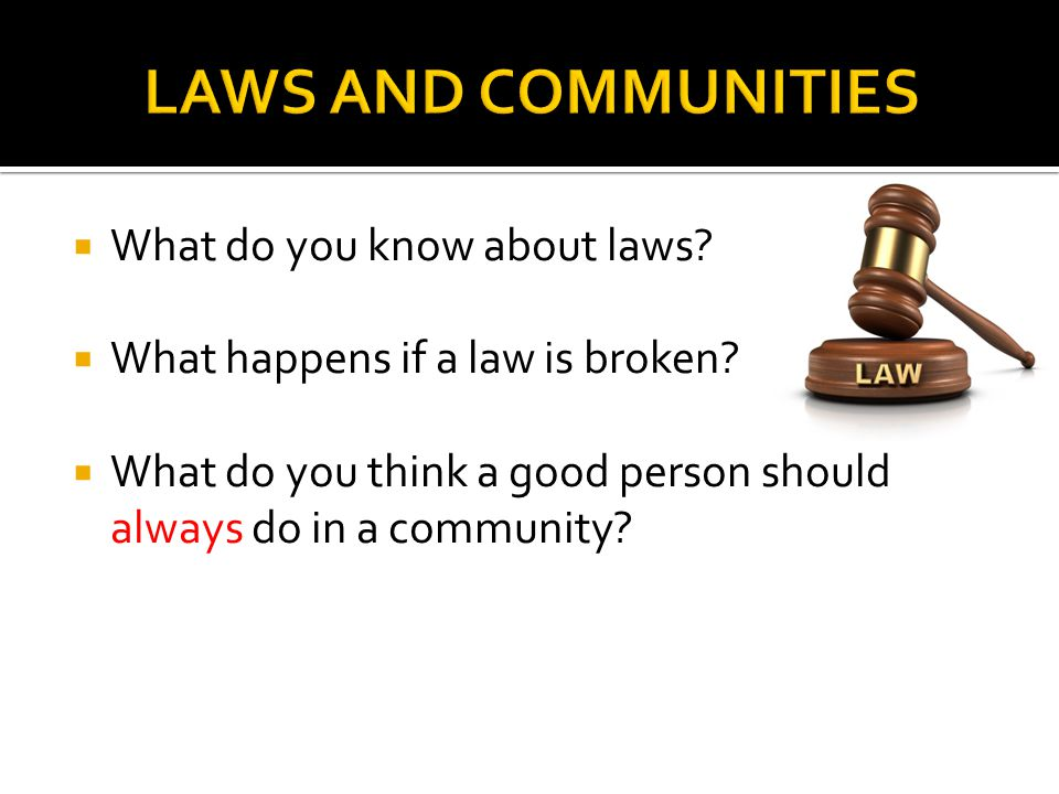 LAWS AND COMMUNITIES What do you know about laws