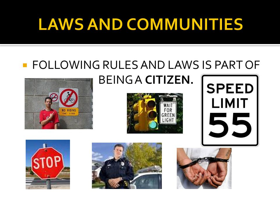 FOLLOWING RULES AND LAWS IS PART OF BEING A CITIZEN.