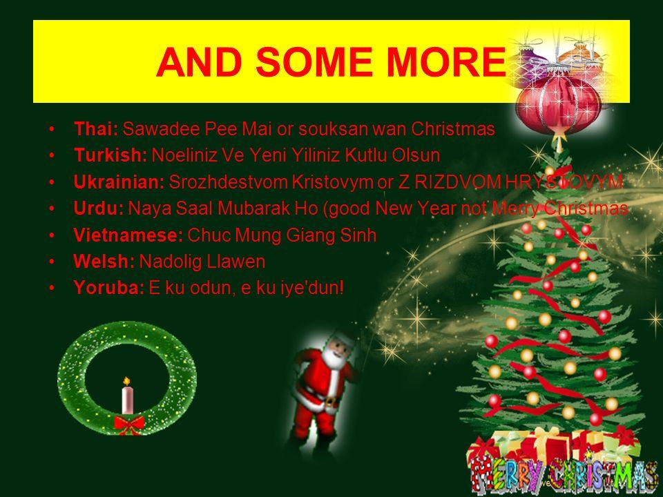 AND SOME MORE Thai: Sawadee Pee Mai or souksan wan Christmas