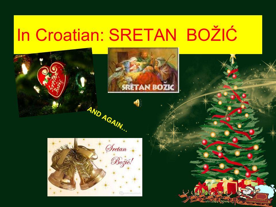 In Croatian: SRETAN BOŽIĆ