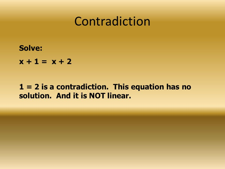 Contradiction Solve: x + 1 = x + 2