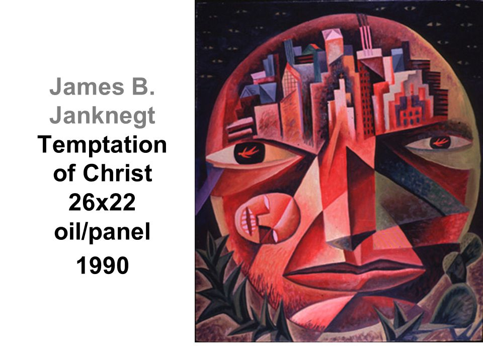 James B. Janknegt Temptation of Christ 26x22 oil/panel 1990