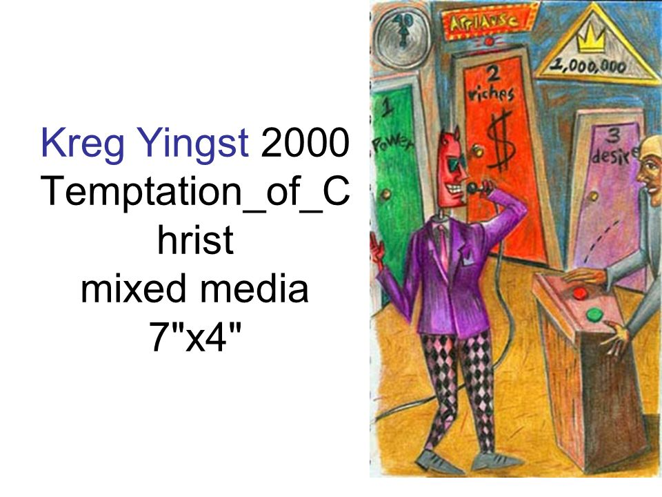 Kreg Yingst 2000 Temptation_of_Christ mixed media 7 x4