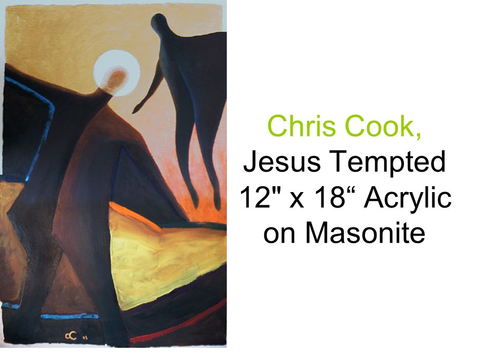 Chris Cook, Jesus Tempted 12 x 18 Acrylic on Masonite