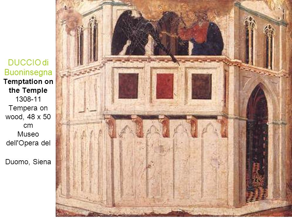 DUCCIO di Buoninsegna Temptation on the Temple 1308-11 Tempera on wood, 48 x 50 cm Museo dell Opera del Duomo, Siena