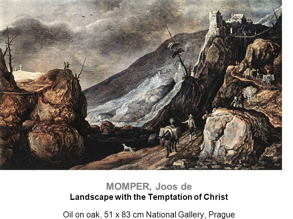 MOMPER, Joos de Landscape with the Temptation of Christ Oil on oak, 51 x 83 cm National Gallery, Prague