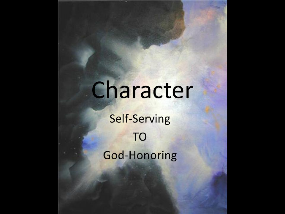 Self-Serving TO God-Honoring