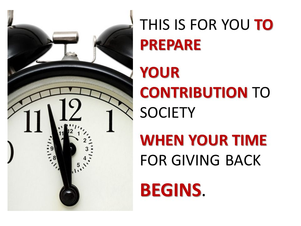 BEGINS. THIS IS FOR YOU TO PREPARE YOUR CONTRIBUTION TO SOCIETY