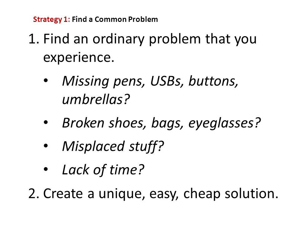 Find an ordinary problem that you experience.
