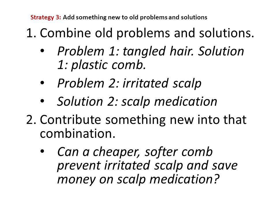 Combine old problems and solutions.