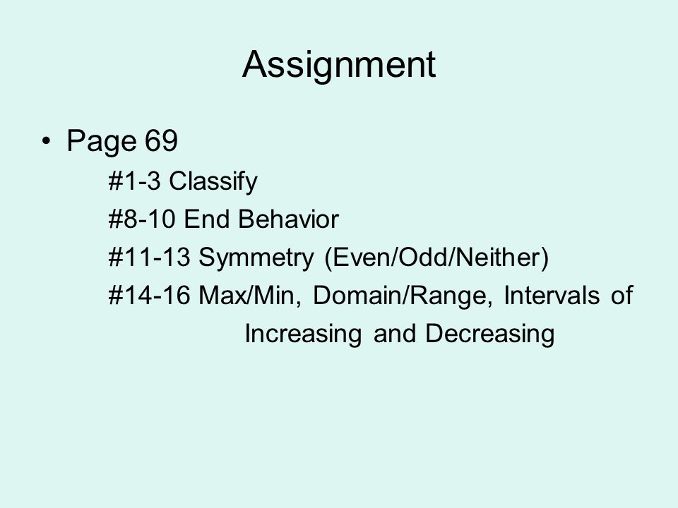 Assignment Page 69 #1-3 Classify #8-10 End Behavior