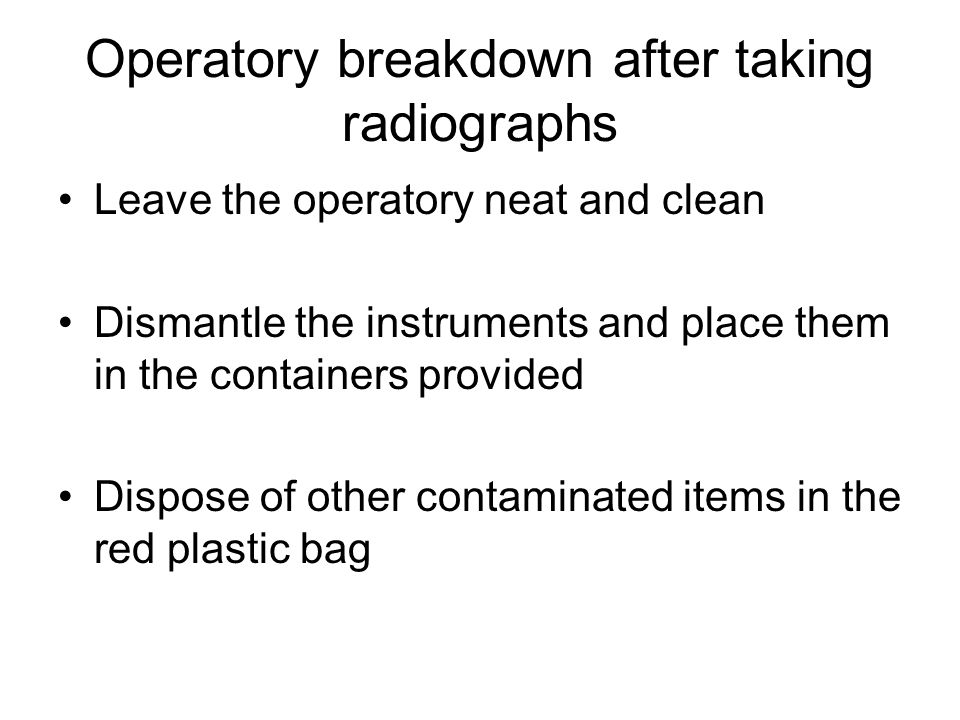 Operatory breakdown after taking radiographs