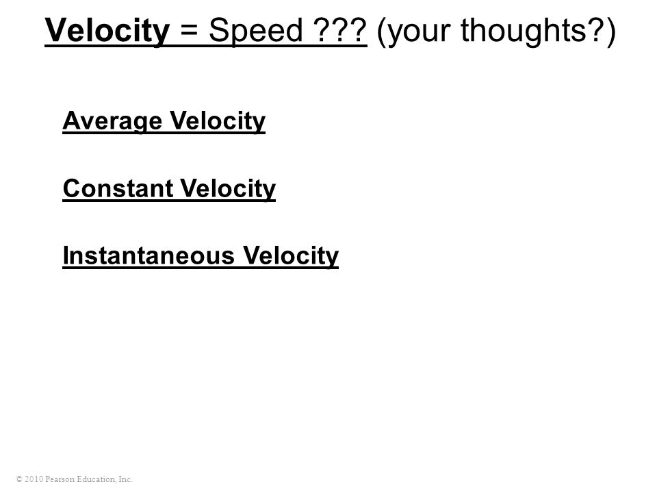 Velocity = Speed (your thoughts )