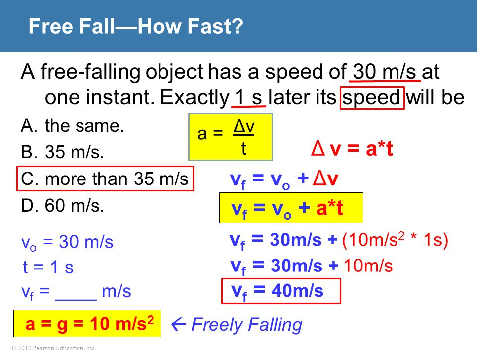 Free Fall—How Fast A free-falling object has a speed of 30 m/s at one instant. Exactly 1 s later its speed will be.