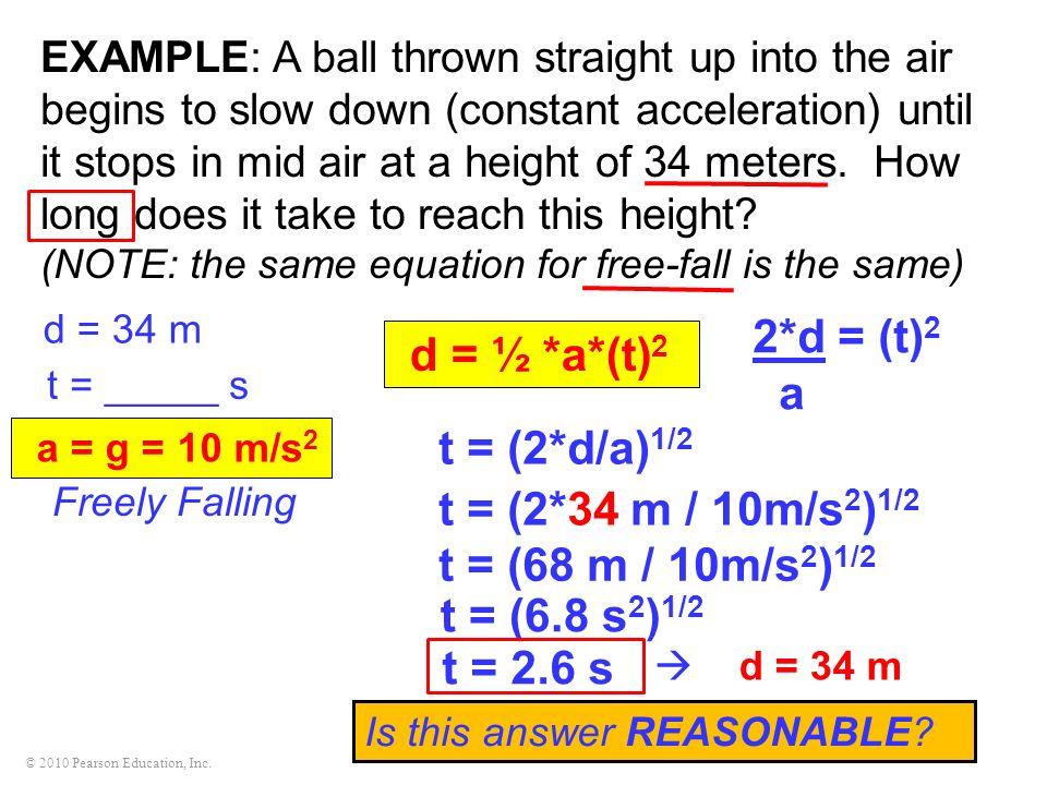 2*d = (t)2 d = ½ *a*(t)2 a t = (2*d/a)1/2 t = (2*34 m / 10m/s2)1/2