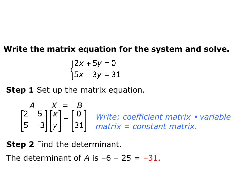 Write the matrix equation for the system and solve.