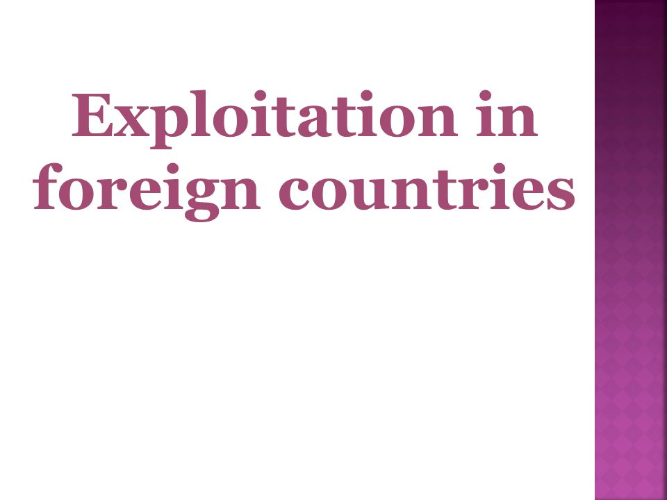 Exploitation in foreign countries