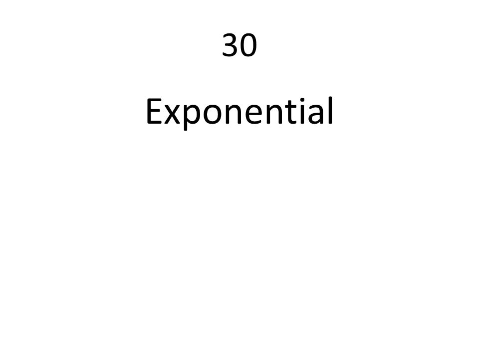 30 Exponential