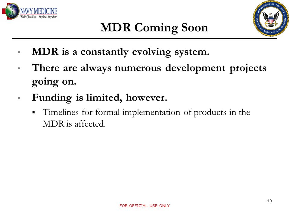 MDR Coming Soon MDR is a constantly evolving system.