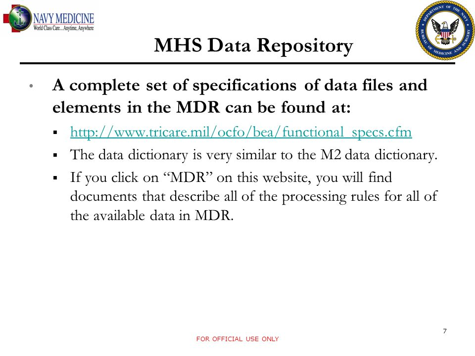 MHS Data Repository A complete set of specifications of data files and elements in the MDR can be found at: