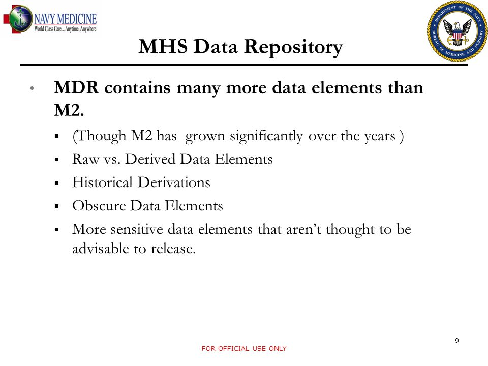 MHS Data Repository MDR contains many more data elements than M2.