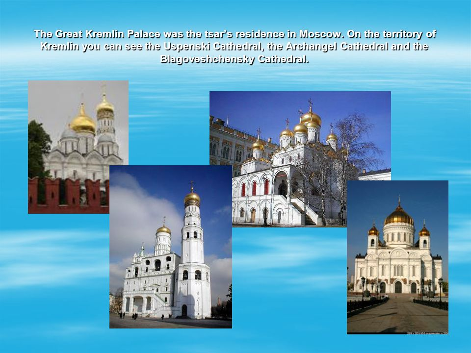 The Great Kremlin Palace was the tsar's residence in Moscow