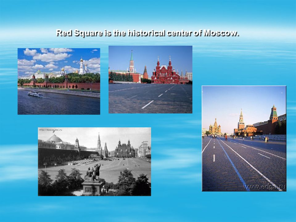 Red Square is the historical center of Moscow.