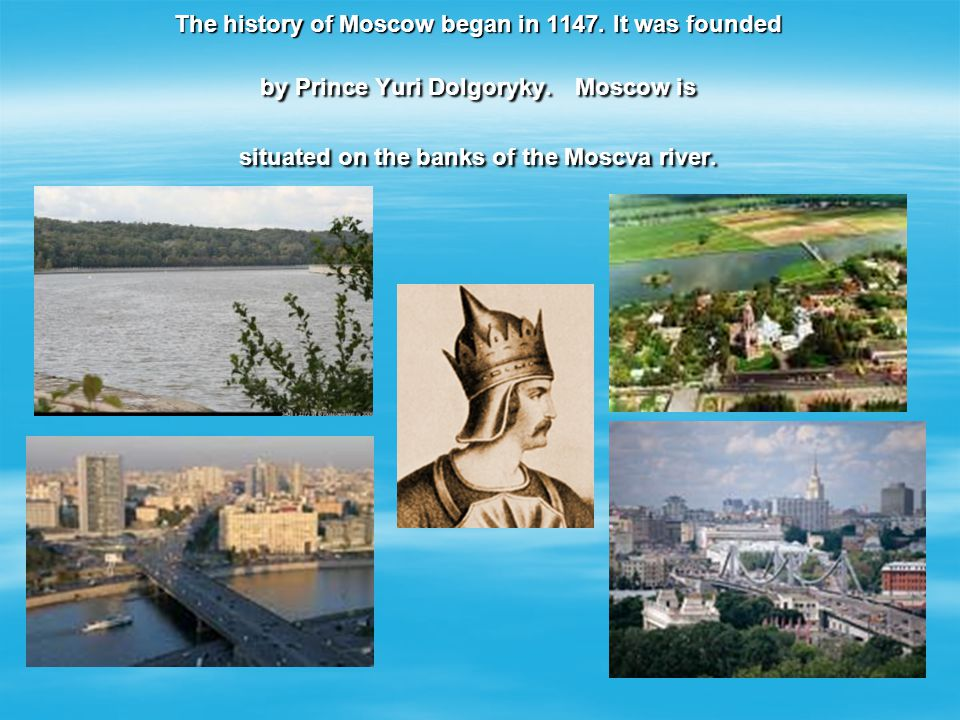 The history of Moscow began in 1147