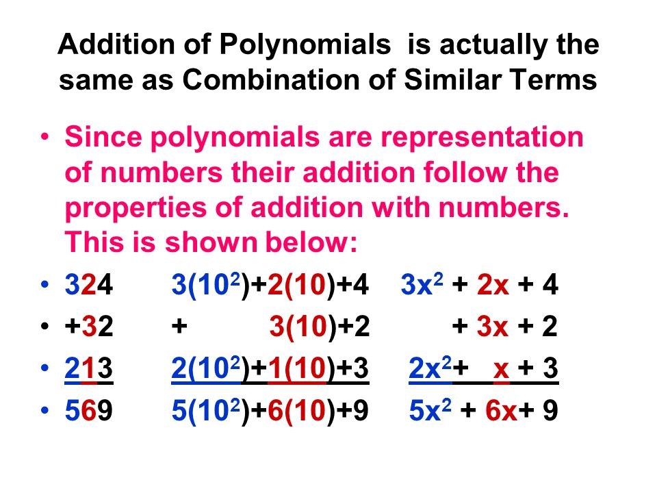 Addition of Polynomials is actually the same as Combination of Similar Terms