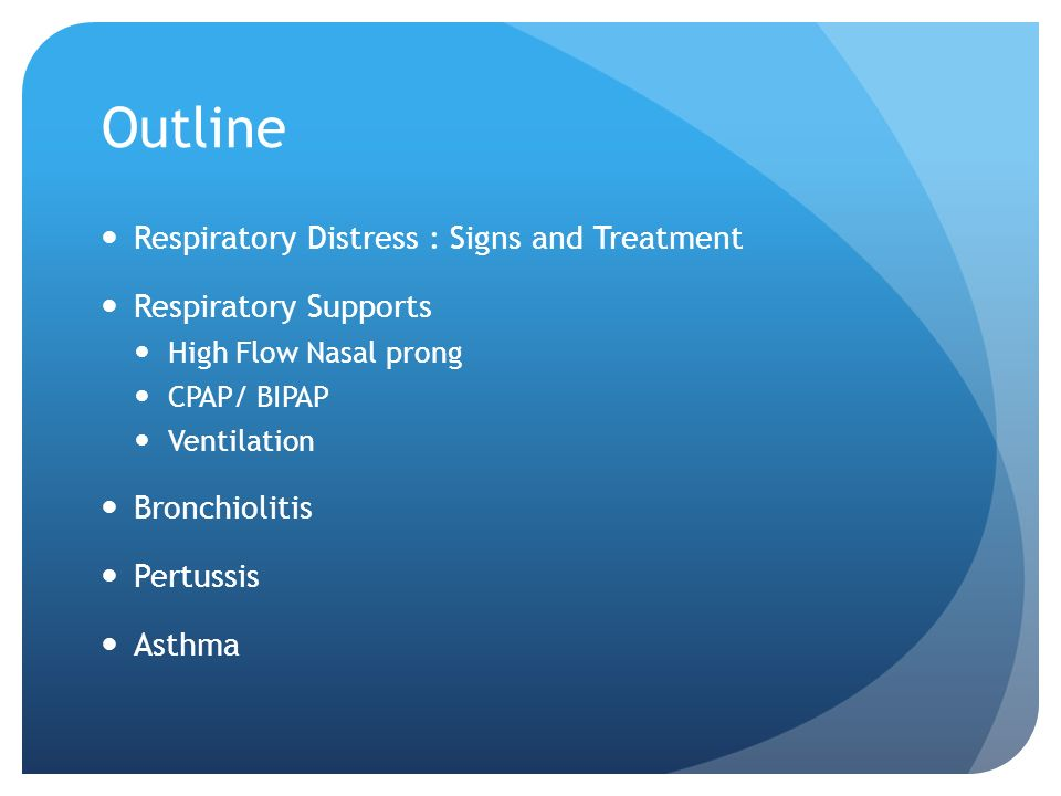 Outline Respiratory Distress : Signs and Treatment