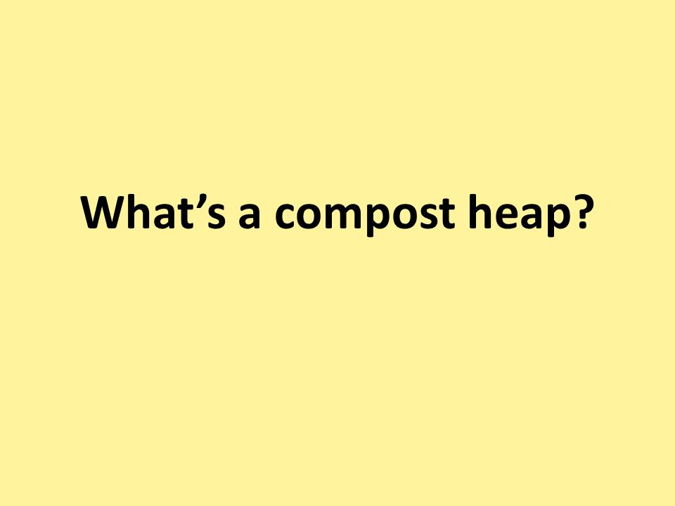 What's a compost heap