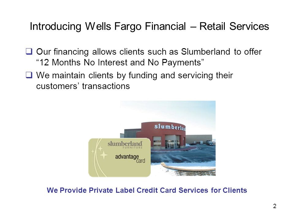 Introducing Wells Fargo Financial – Retail Services