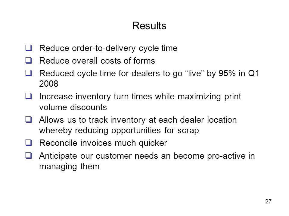 Results Reduce order-to-delivery cycle time
