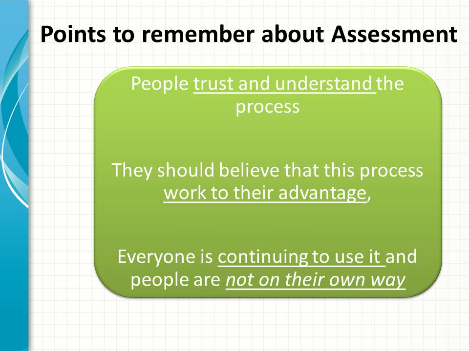 Points to remember about Assessment