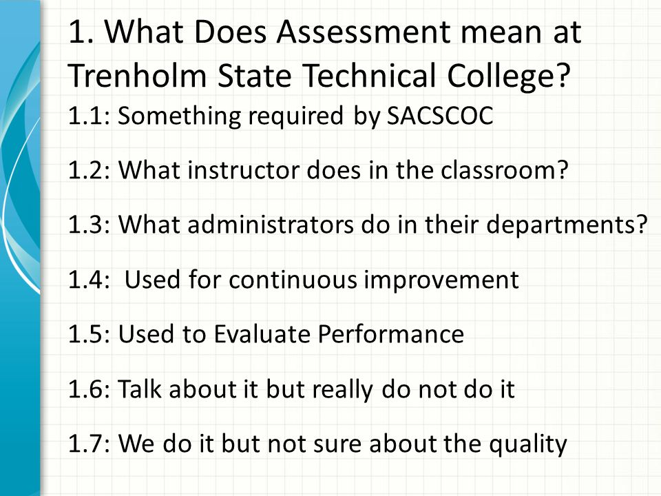 1. What Does Assessment mean at Trenholm State Technical College