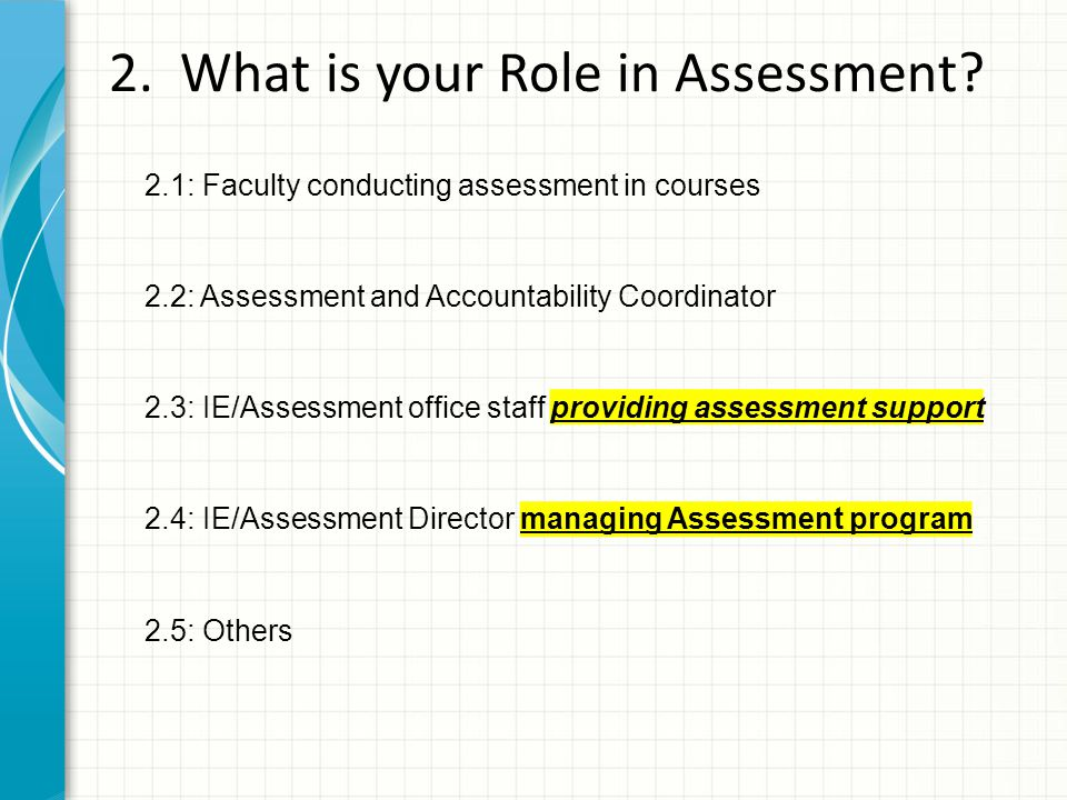 2. What is your Role in Assessment