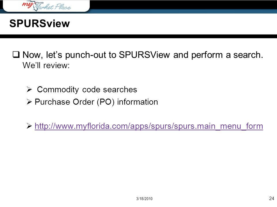 SPURSview Now, let's punch-out to SPURSView and perform a search. We'll review: Commodity code searches.