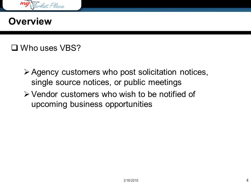 Overview Who uses VBS Agency customers who post solicitation notices, single source notices, or public meetings.