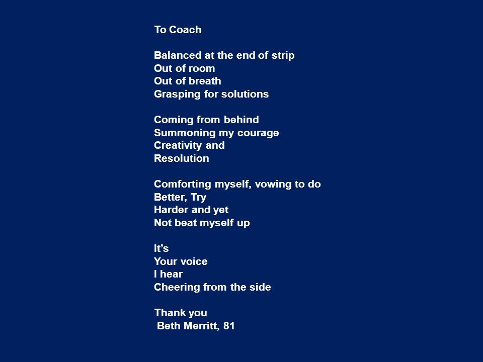 To Coach Balanced at the end of strip. Out of room. Out of breath. Grasping for solutions. Coming from behind.
