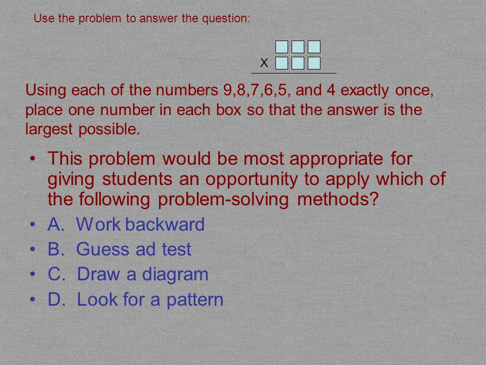 Use the problem to answer the question: