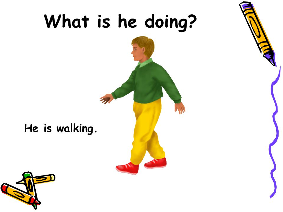 What is he doing He is walking.