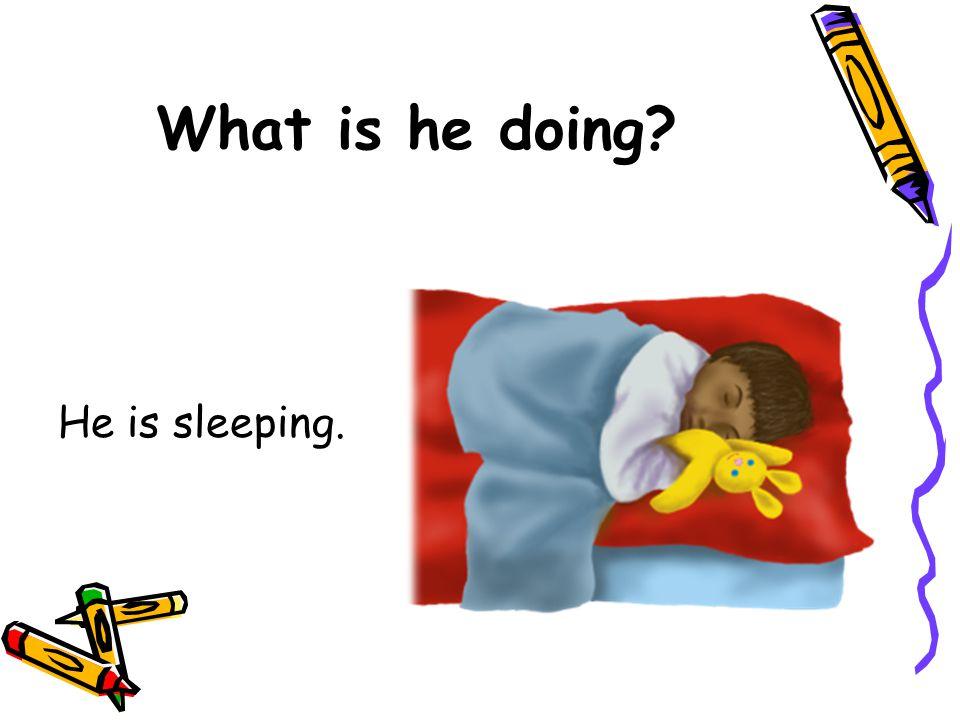 What is he doing He is sleeping.