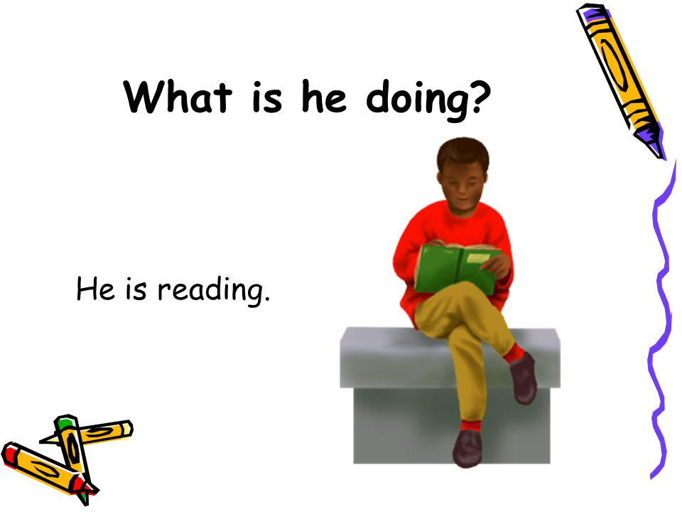 What is he doing He is reading.